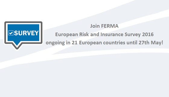 FERMA partnering with 5 Commercial Partners for European Risk and Insurance Survey 2016 ongoing in 21 European countries until 27th May.